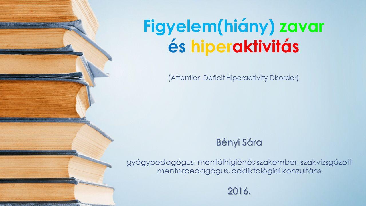 Bényi Sára gyógypedagógus, mentálhigiénés szakember, szakvizsgázott mentorpedagógus, addiktológiai konzultáns2016.