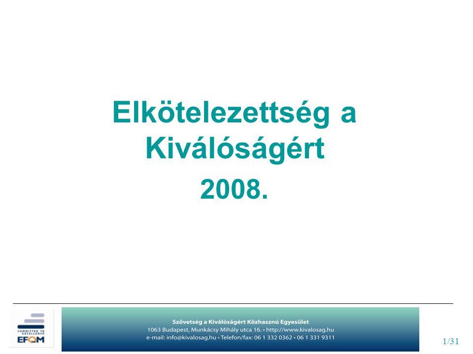 2/31 Elkötelezettség a Kiválóságért A kiválóság európai elismerési szintjei Elismerés a Kiválóságért 300 pont 400 pont 500 pont 600 pont 700 pont