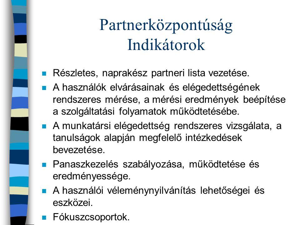 Partnerközpontúság Indikátorok n Részletes, naprakész partneri lista vezetése.
