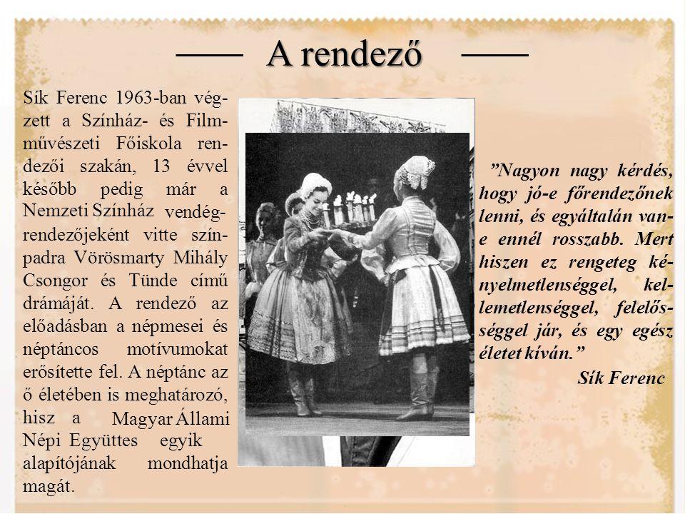 Csongorok és Tündék a Nemzetiben Másfél évtizednyi pihentetés után, az ősbemutatót követően majdnem száz évvel, újra előkerült a színházi könyvtárakból Vörösmarty Csongor és Tündéje.