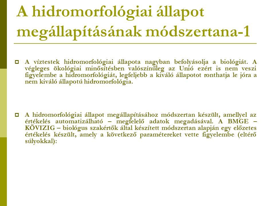 A hidromorfológiai állapot megállapításának módszertana-1  A víztestek hidromorfológiai állapota nagyban befolyásolja a biológiát. A végleges ökológi