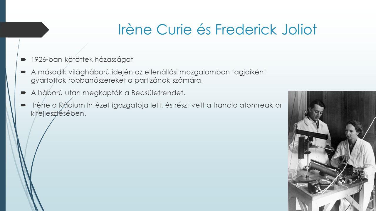 Nobel díjak a Curie családban  1903.Fizikai, Becquerel – Curie házaspár(Marie – Pierre)  1911.