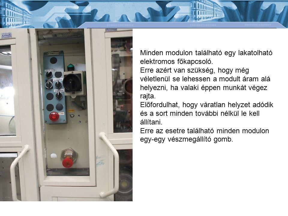 Minden modulon található egy lakatolható elektromos főkapcsoló. Erre azért van szükség, hogy még véletlenül se lehessen a modult áram alá helyezni, ha