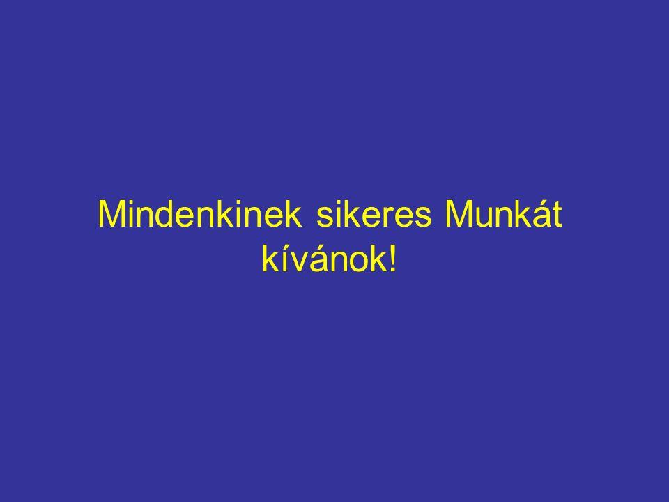 Mindenkinek sikeres Munkát kívánok!