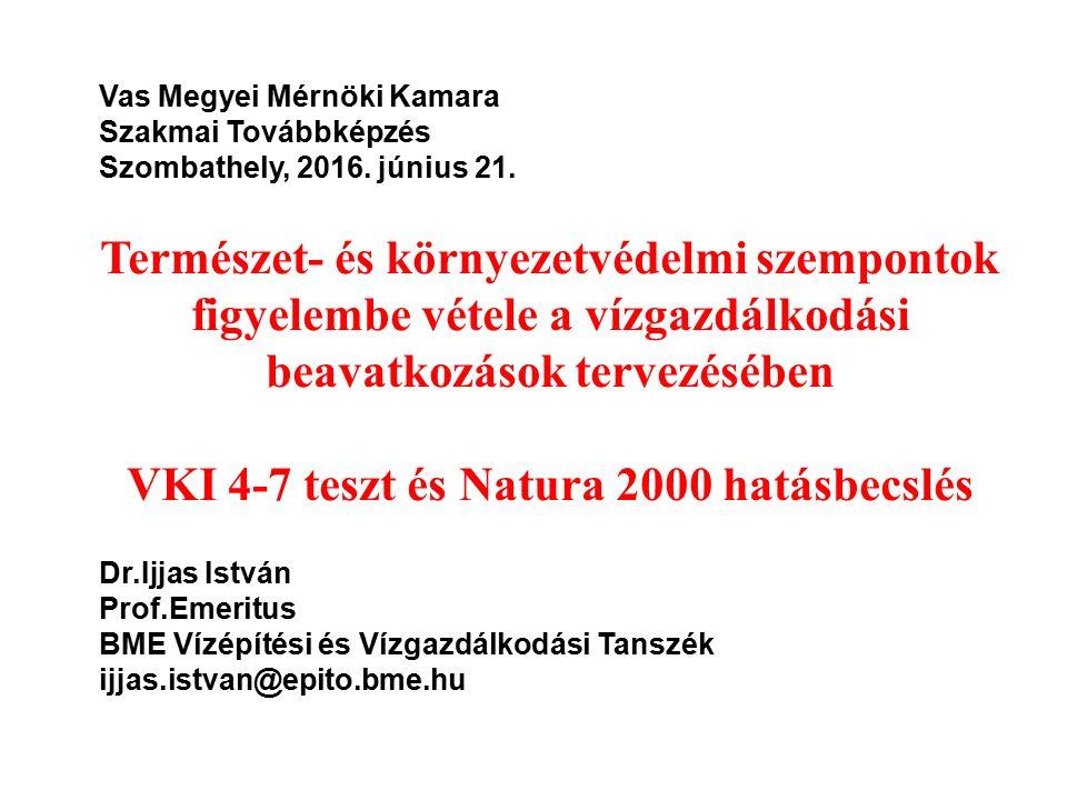 Vas Megyei Mérnöki Kamara Szakmai Továbbképzés Szombathely, 2016. június 21. Természet- és környezetvédelmi szempontok figyelembe vétele a vízgazdálko