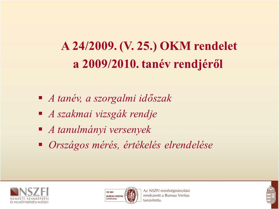 A 24/2009. (V. 25.) OKM rendelet a 2009/2010.