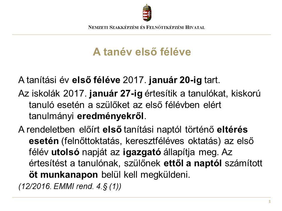 19 Az Nkt.80. § (1) bekezdése alapján, a 20/2012.