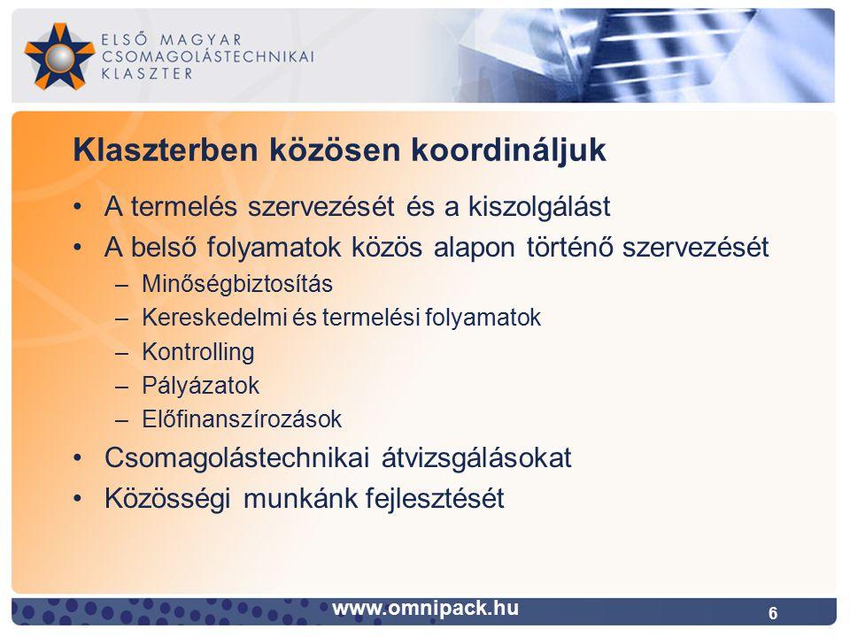 7 OMNIPACK Első Magyar Csomagolástechnikai Klaszter Csak mikro-, kis- és középvállalkozások Jelenleg 28 tagvállalkozás (4 alapító, 24 tag) Nyírbátortól Sopronig, székhely: Dorog Összes tagi alkalmazott: 600 fő Összes tagi piaclefedés: 100 millió EU Alapító tagja a Magyar Klaszter Szövetségnek 2013-ban megújított akkreditált innovációs klaszteri cím www.omnipack.hu