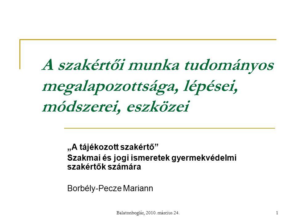 Balatonboglár, 2010.március 24. 12 Kutatási célok - a kutatás időbeli jellemzői II.