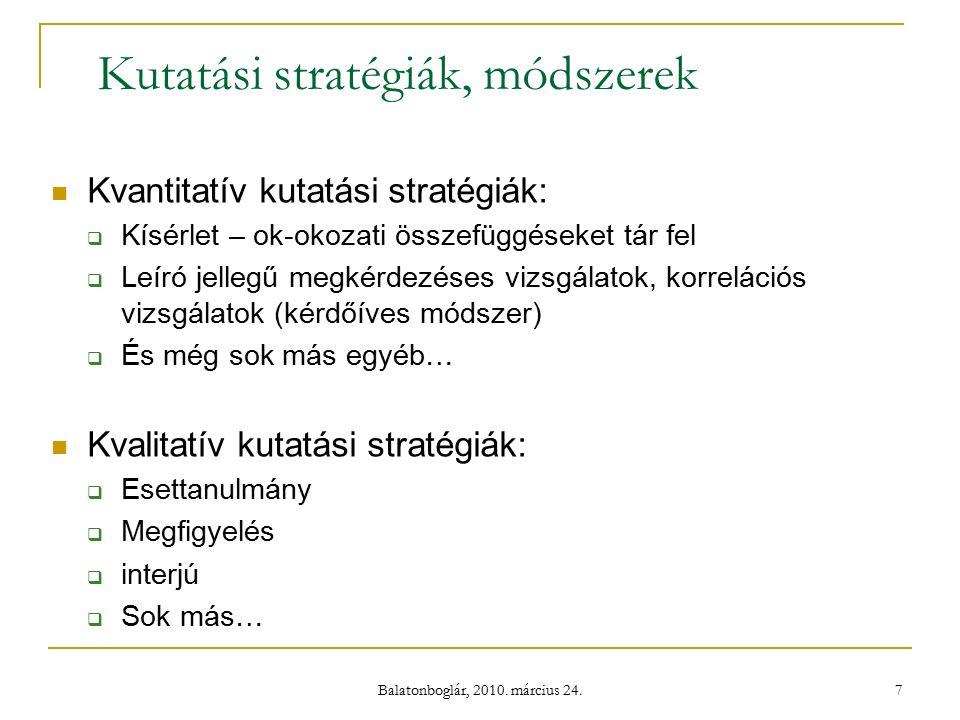 Balatonboglár, 2010.március 24. 8 Kutatási célok - a kutatás mélysége szerint 1.