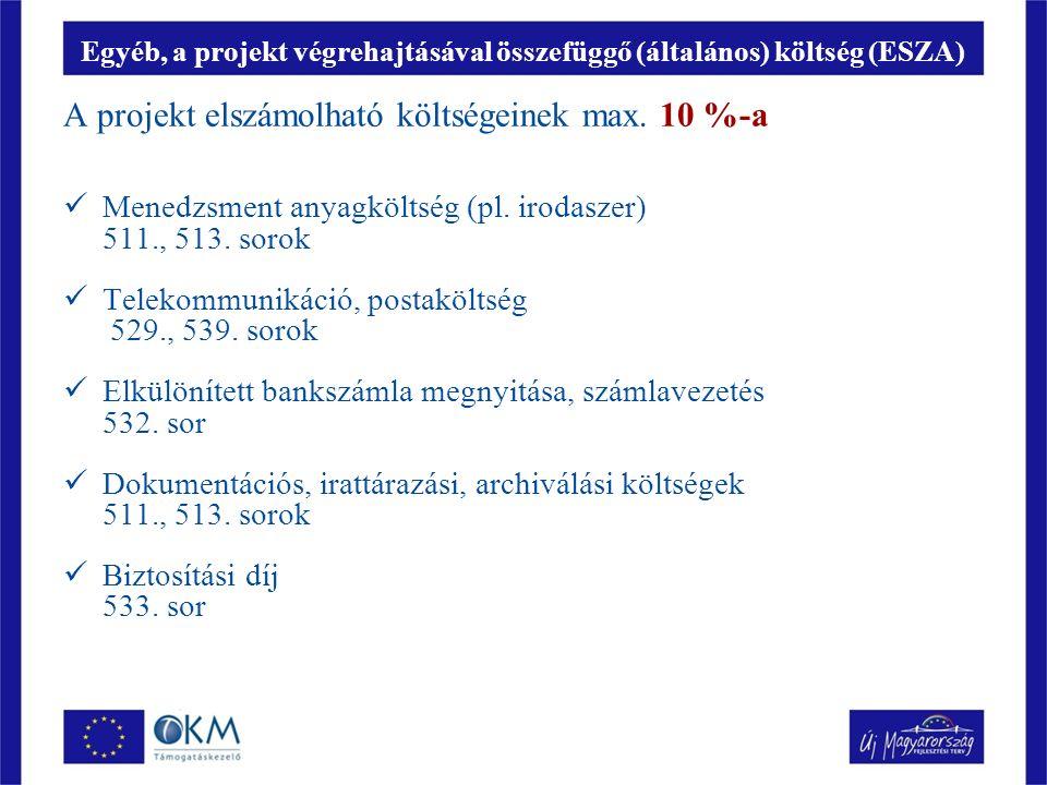 Egyéb, a projekt végrehajtásával összefüggő (általános) költség (ESZA) A projekt elszámolható költségeinek max.
