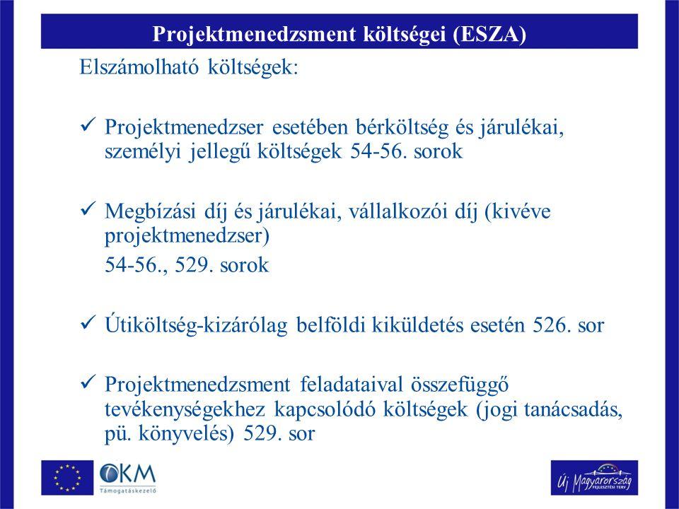 Projektmenedzsment költségei (ESZA) Elszámolható költségek: Projektmenedzser esetében bérköltség és járulékai, személyi jellegű költségek 54-56.