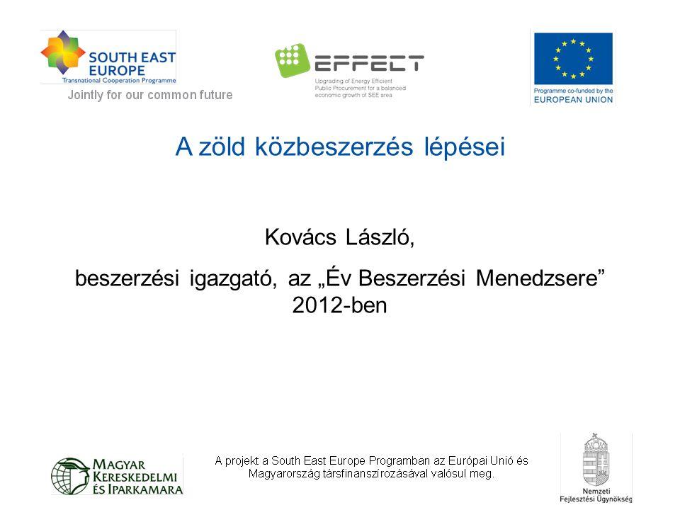 """A zöld közbeszerzés lépései Kovács László, beszerzési igazgató, az """"Év Beszerzési Menedzsere"""" 2012-ben"""