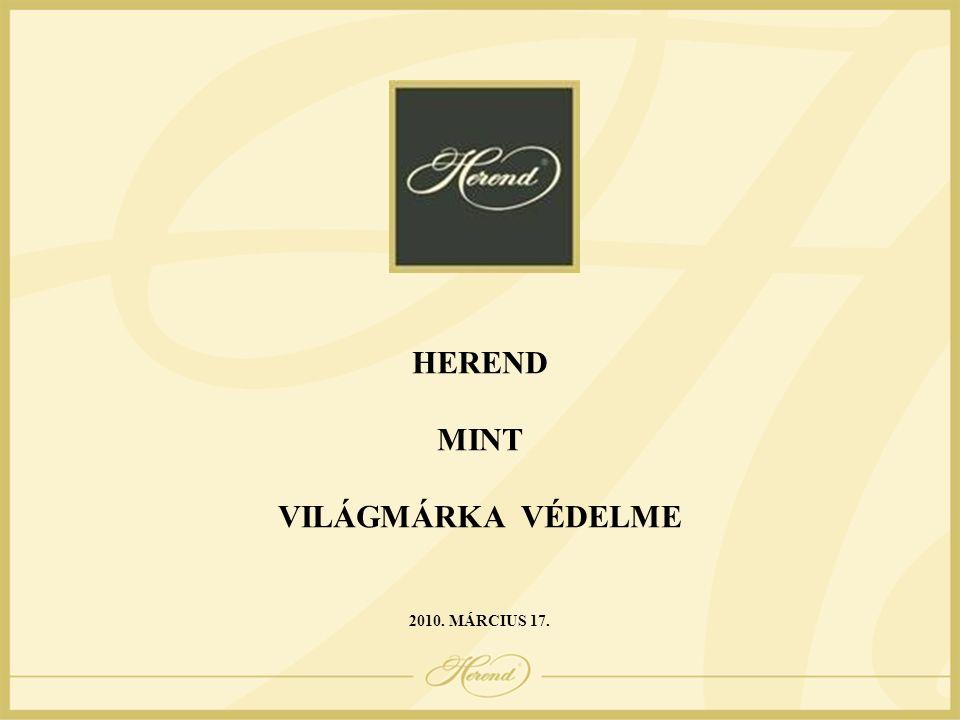HEREND MINT VILÁGMÁRKA VÉDELME 2010. MÁRCIUS 17.