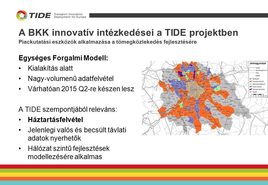 A BKK innovatív intézkedései a TIDE projektben Piackutatási eszközök alkalmazása a tömegközlekedés fejlesztésére Egységes Forgalmi Modell: Kialakítás