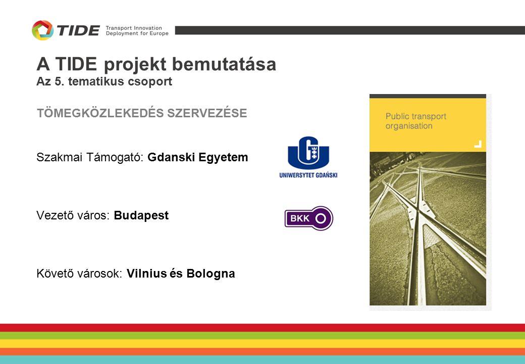 A BKK innovatív intézkedései a TIDE projektben Piackutatási eszközök alkalmazása a tömegközlekedés fejlesztésére