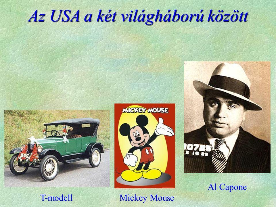 Az USA a két világháború között Al Capone Mickey MouseT-modell