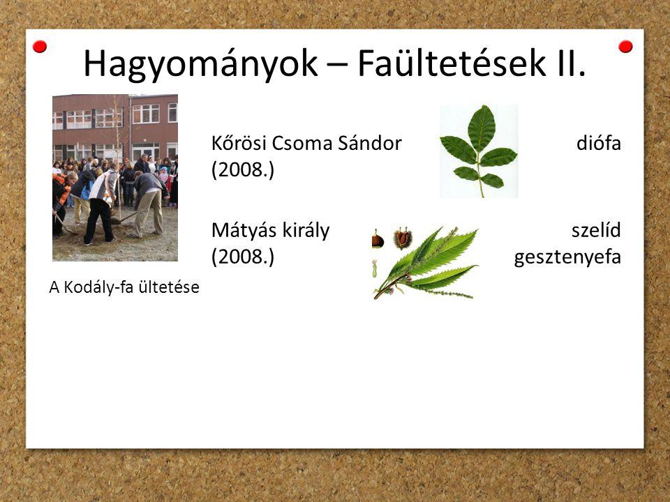 Hagyományok – Faültetések II.