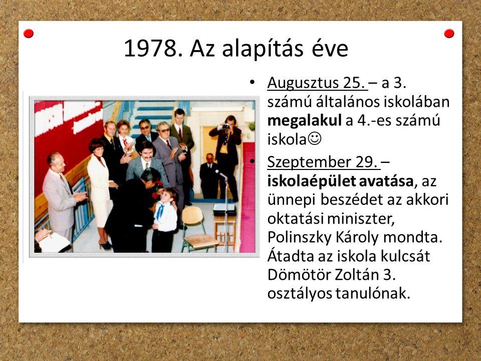 1978. Az alapítás éve Augusztus 25. – a 3.