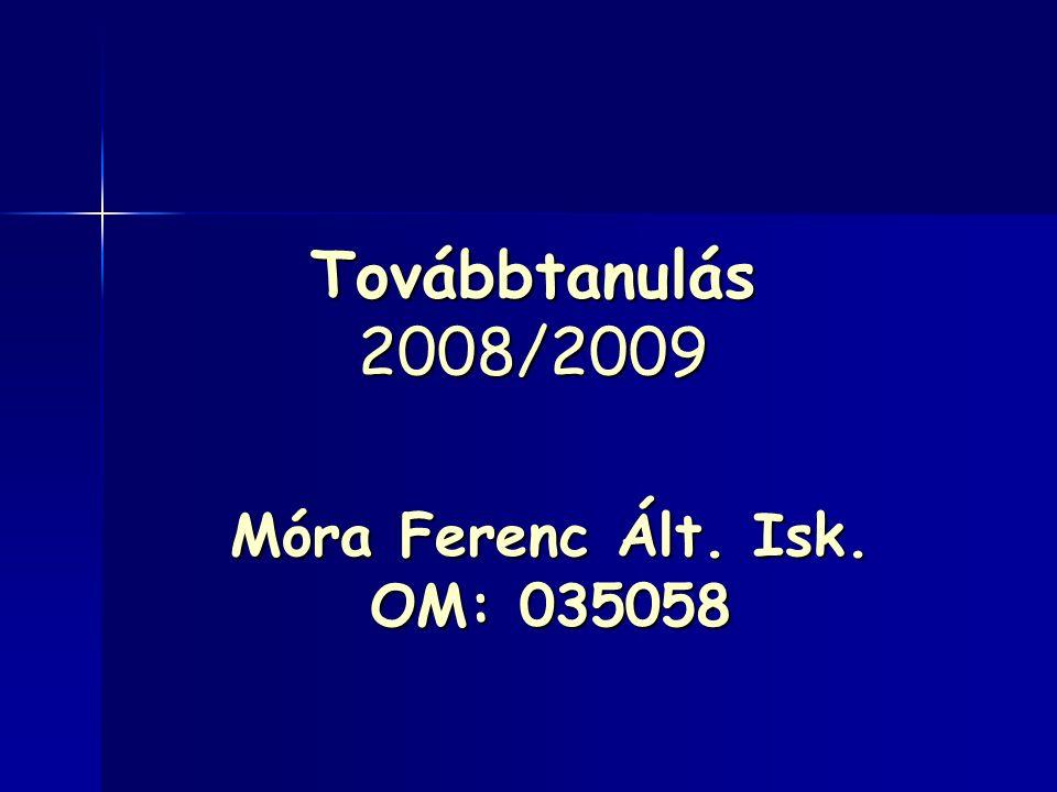 Továbbtanulás 2008/2009 Móra Ferenc Ált. Isk. OM: 035058