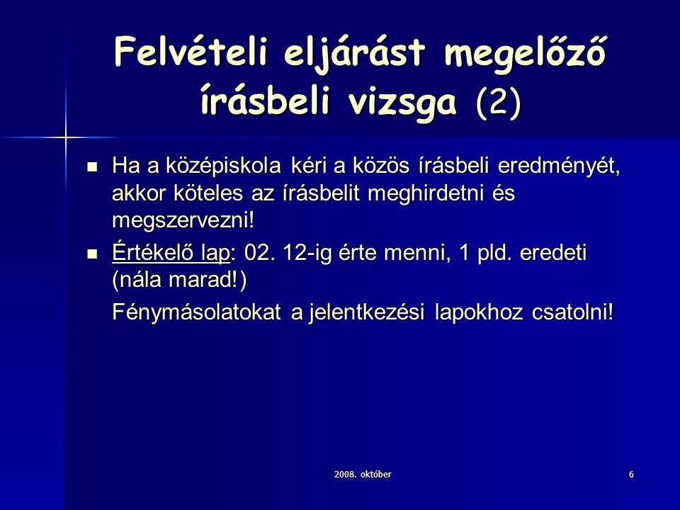 2008.október7 Felvételi eljárást megelőző írásbeli vizsga (3) SNI-s tanuló ill.