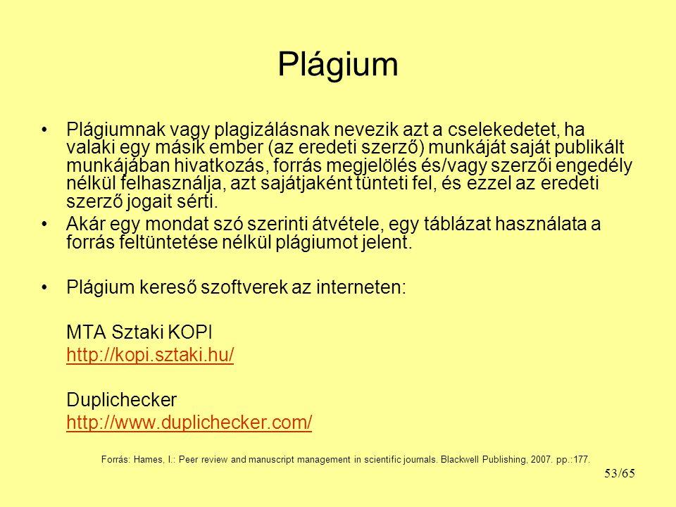 Plágium Plágiumnak vagy plagizálásnak nevezik azt a cselekedetet, ha valaki egy másik ember (az eredeti szerző) munkáját saját publikált munkájában hi