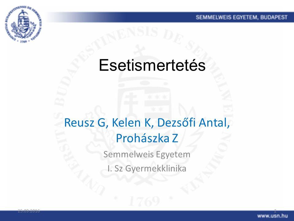 Esetismertetés Reusz G, Kelen K, Dezsőfi Antal, Prohászka Z Semmelweis Egyetem I.