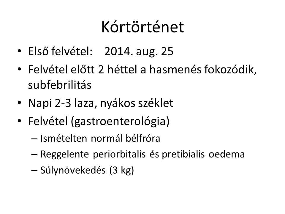 Kórtörténet Első felvétel: 2014. aug.