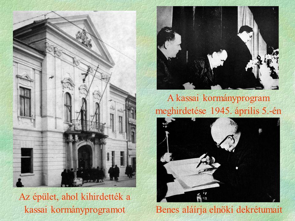 Az épület, ahol kihirdették a kassai kormányprogramot A kassai kormányprogram meghirdetése 1945.