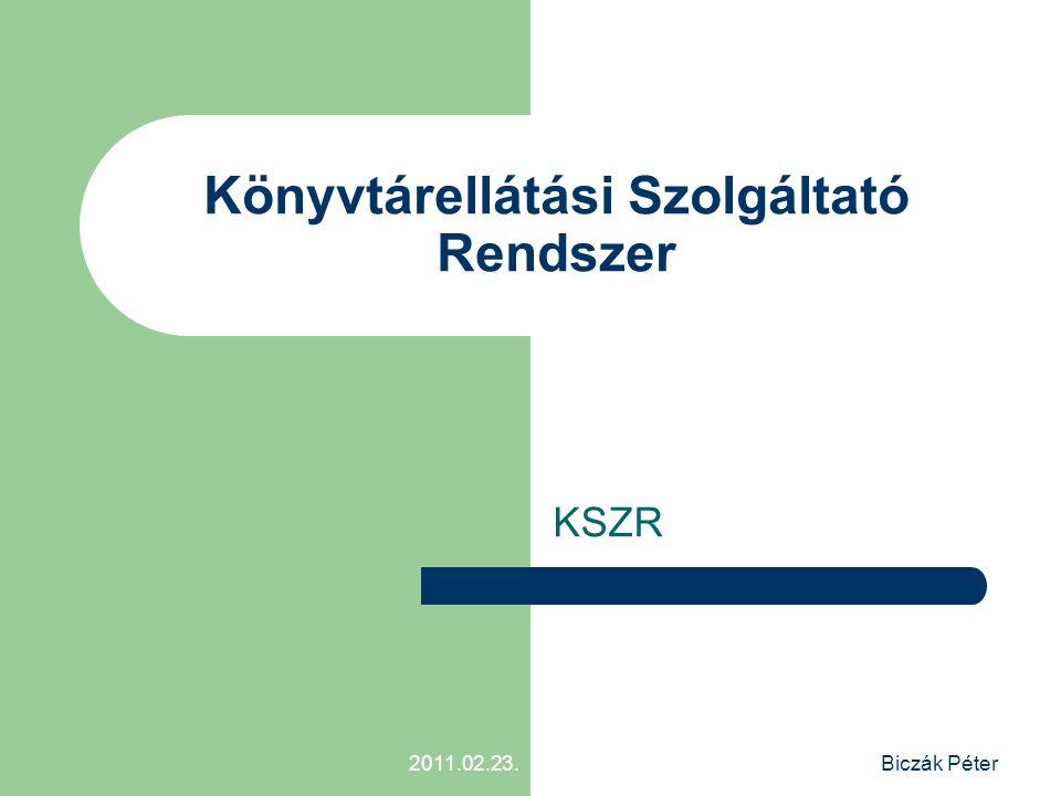 2011.02.23.Biczák Péter Könyvtárellátási Szolgáltató Rendszer KSZR