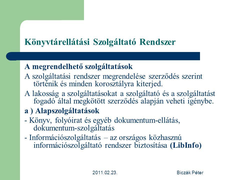 2011.02.23.Biczák Péter Könyvtárellátási Szolgáltató Rendszer A megrendelhető szolgáltatások A szolgáltatási rendszer megrendelése szerződés szerint t