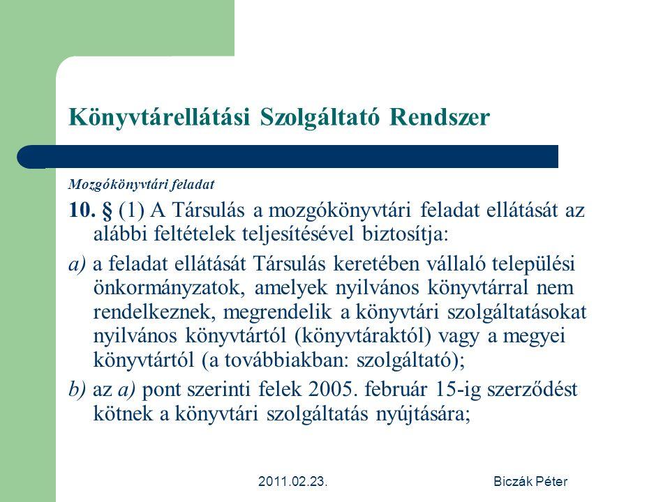 2011.02.23.Biczák Péter Könyvtárellátási Szolgáltató Rendszer Mozgókönyvtári feladat 10. § (1) A Társulás a mozgókönyvtári feladat ellátását az alábbi
