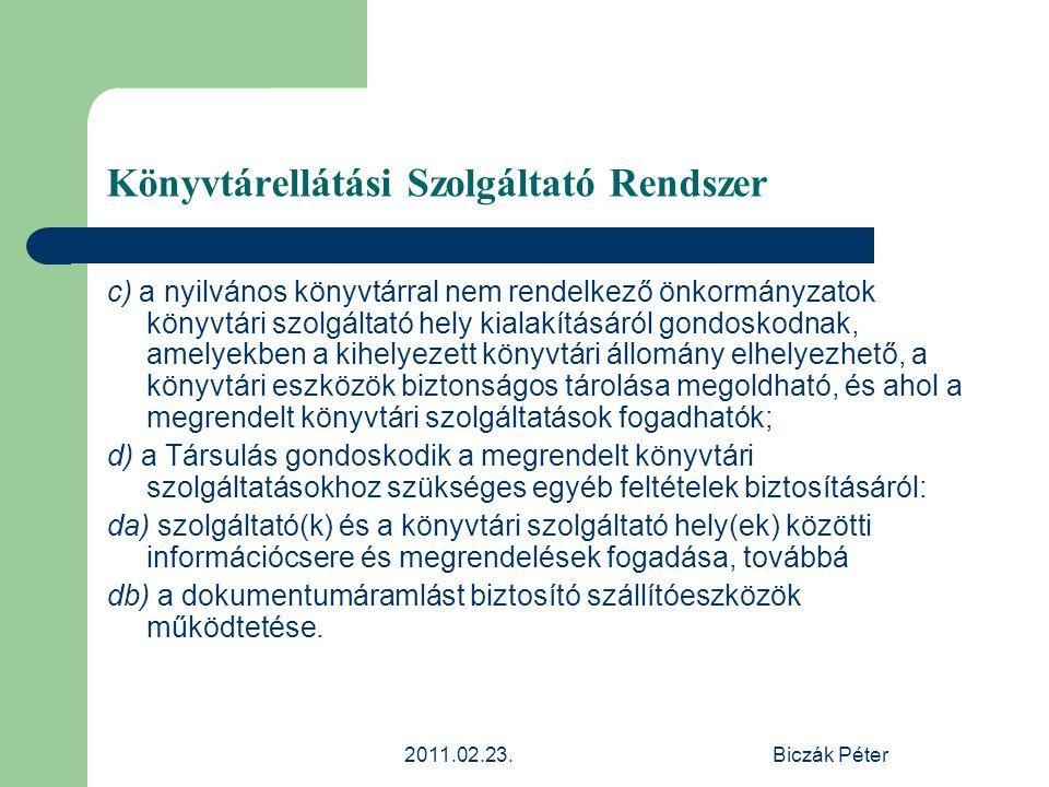 2011.02.23.Biczák Péter Könyvtárellátási Szolgáltató Rendszer c) a nyilvános könyvtárral nem rendelkező önkormányzatok könyvtári szolgáltató hely kial