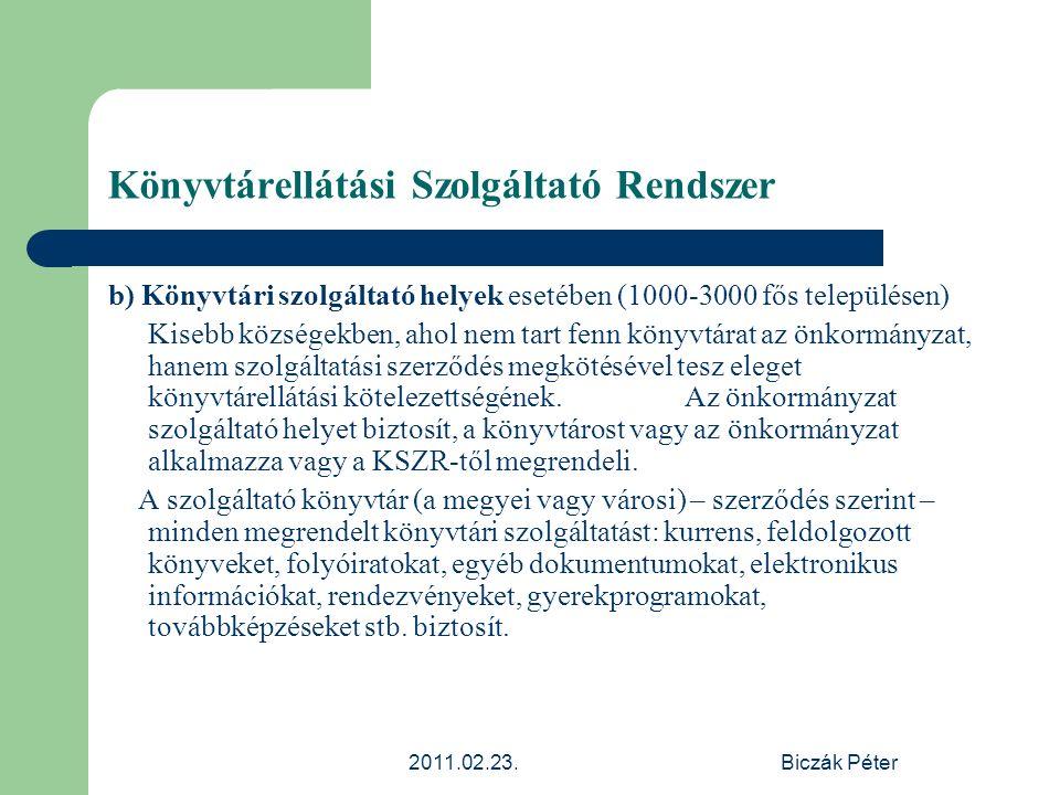 2011.02.23.Biczák Péter Könyvtárellátási Szolgáltató Rendszer b) Könyvtári szolgáltató helyek esetében (1000-3000 fős településen) Kisebb községekben,