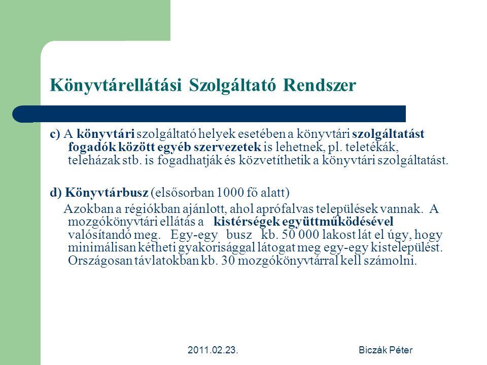 2011.02.23.Biczák Péter Könyvtárellátási Szolgáltató Rendszer c) A könyvtári szolgáltató helyek esetében a könyvtári szolgáltatást fogadók között egyé