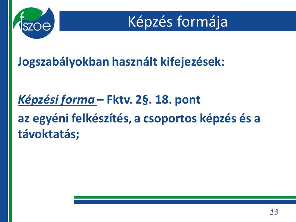 Jogszabályokban használt kifejezések: Képzési forma – Fktv.