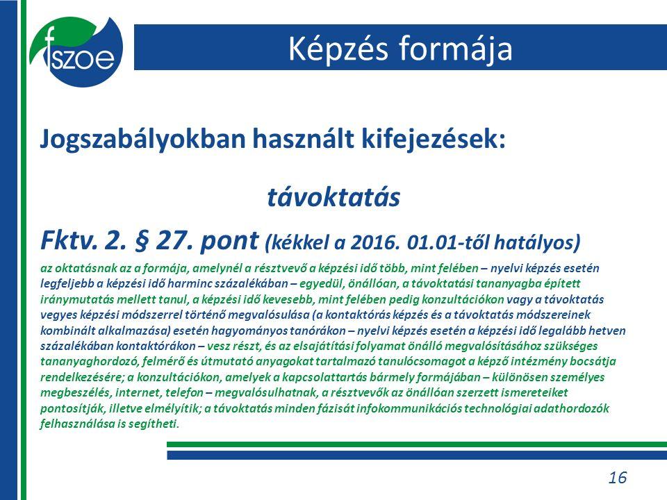 Jogszabályokban használt kifejezések: távoktatás Fktv.