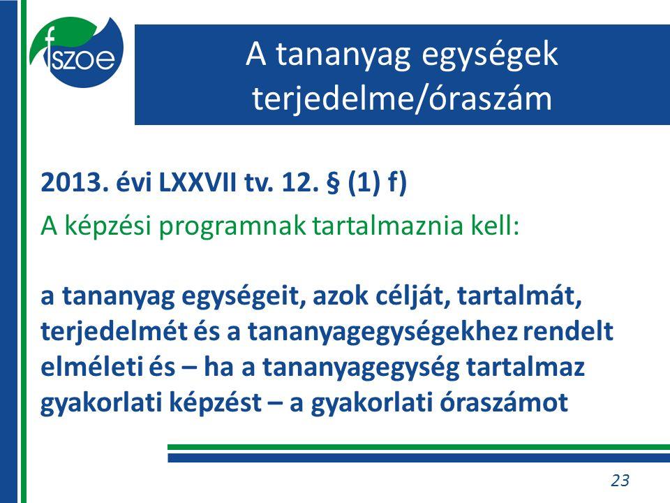 23 2013. évi LXXVII tv. 12.