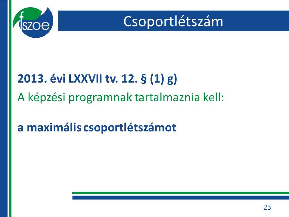25 2013. évi LXXVII tv. 12.