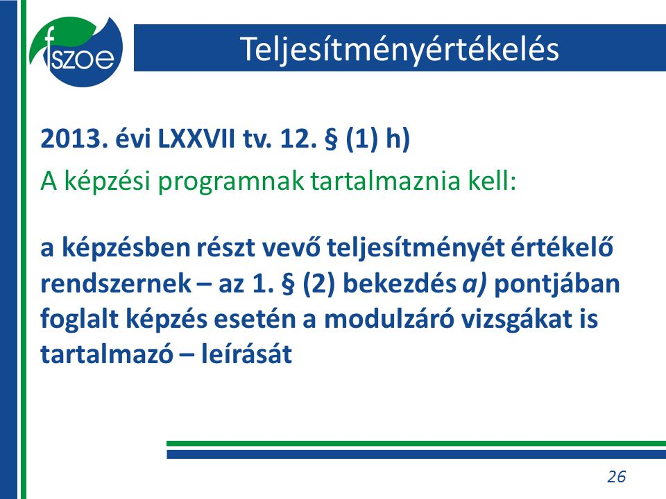 26 2013. évi LXXVII tv. 12.