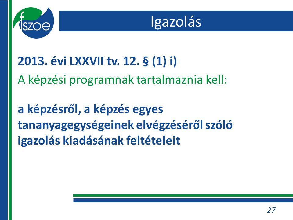 27 2013. évi LXXVII tv. 12.