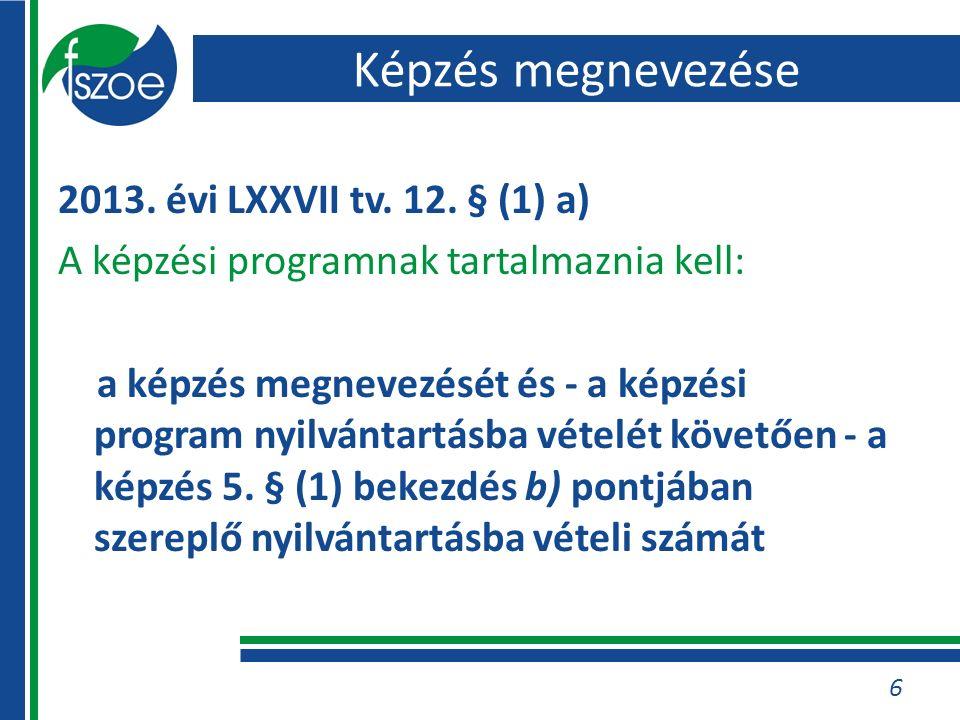 Képzés megnevezése 2013. évi LXXVII tv. 12.