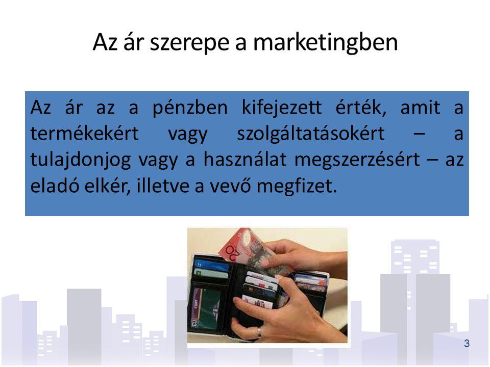 3 Az ár az a pénzben kifejezett érték, amit a termékekért vagy szolgáltatásokért – a tulajdonjog vagy a használat megszerzésért – az eladó elkér, illetve a vevő megfizet.