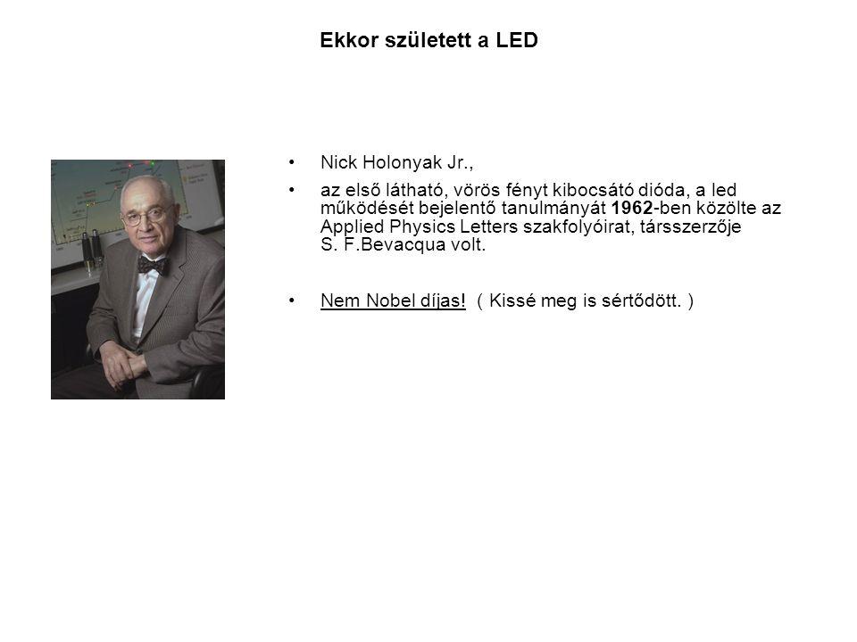 Ekkor született a LED Nick Holonyak Jr., az első látható, vörös fényt kibocsátó dióda, a led működését bejelentő tanulmányát 1962-ben közölte az Appli
