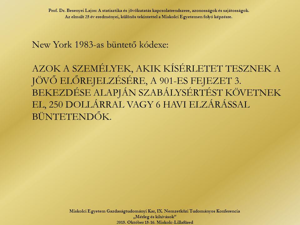 New York 1983-as büntető kódexe: AZOK A SZEMÉLYEK, AKIK KÍSÉRLETET TESZNEK A JÖVŐ ELŐREJELZÉSÉRE, A 901-ES FEJEZET 3.
