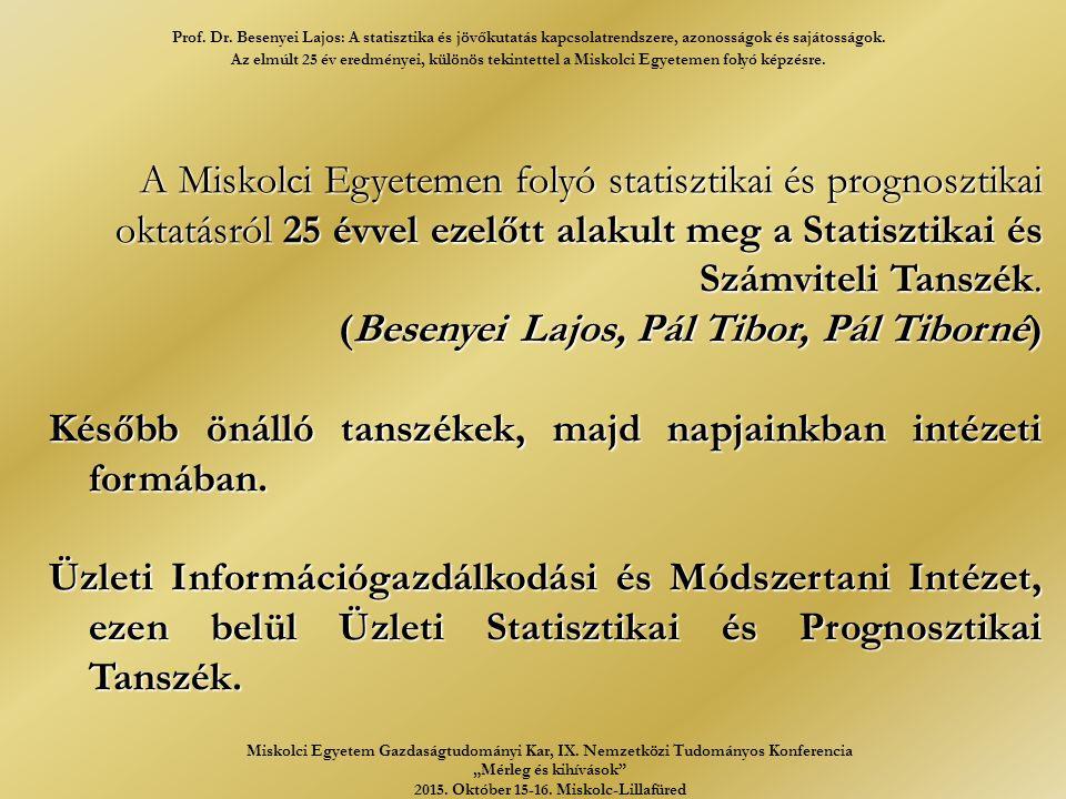 A Miskolci Egyetemen folyó statisztikai és prognosztikai oktatásról 25 évvel ezelőtt alakult meg a Statisztikai és Számviteli Tanszék.