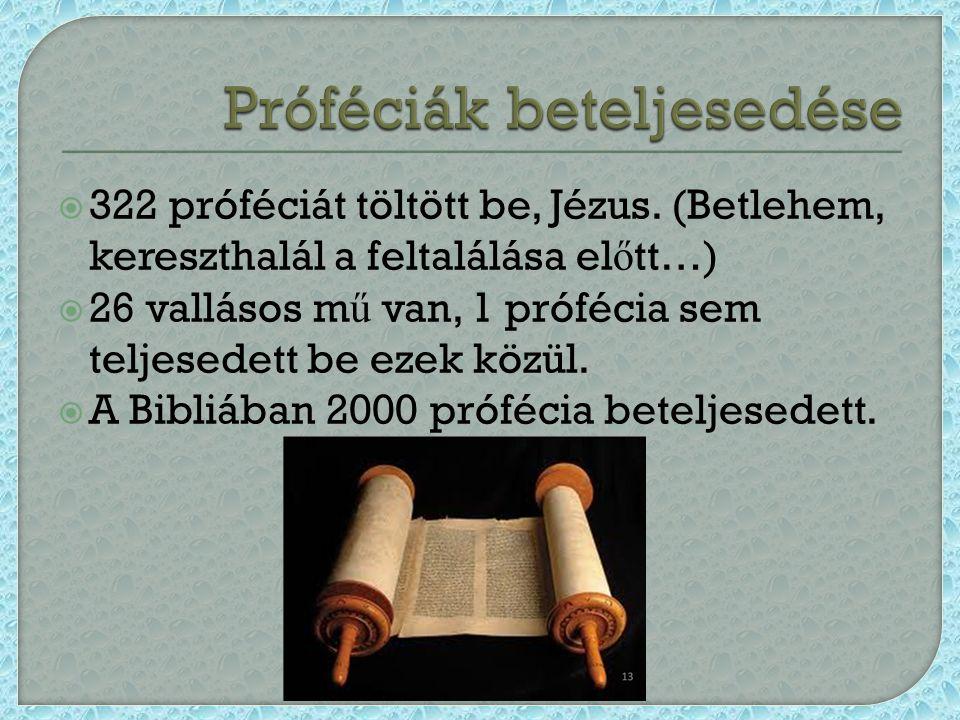  322 próféciát töltött be, Jézus.