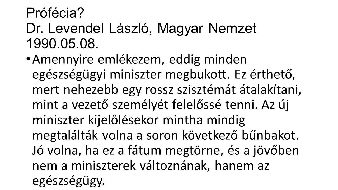 Prófécia. Dr. Levendel László, Magyar Nemzet 1990.05.08.