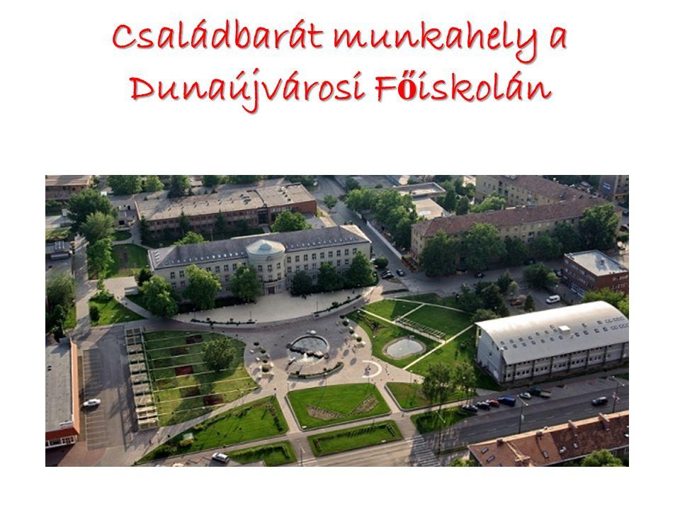 Családbarát munkahely a Dunaújvárosi F ő iskolán
