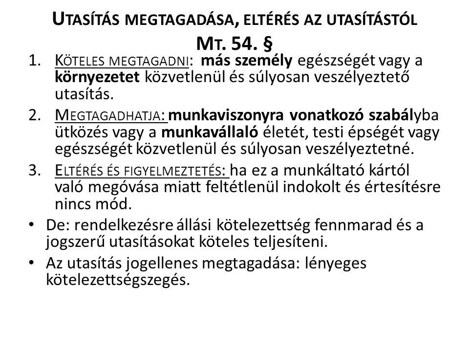 U TASÍTÁS MEGTAGADÁSA, ELTÉRÉS AZ UTASÍTÁSTÓL M T.